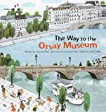 On the Way to the Orsay Museum: France (Global Kids Storybooks)