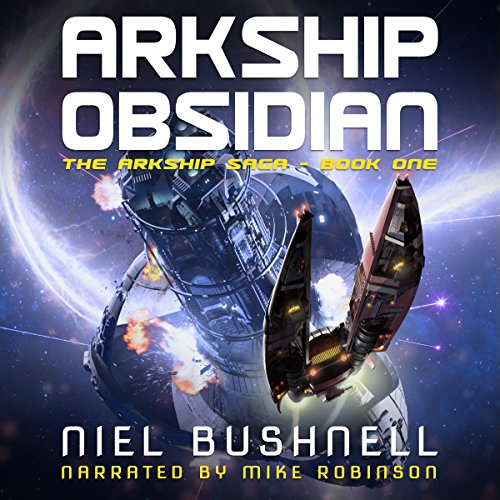 Arkship Obsidian     The Arkship Saga, Book 1              By:                                                                                                                                 Niel Bushnell                               Narrated by:                                                                                                                                 Mike Robinson                      Length: 6 hrs and 54 mins     28 ratings     Overall 4.5
