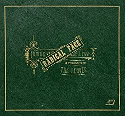 The Family Tree: The Leaves (Limited Deluxe Version) by Radical Face (2016-05-04)