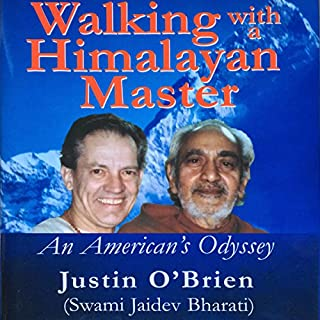Walking with a Himalayan Master     An American's Odyssey              By:                                                                                                                                 Justin O'Brien                               Narrated by:                                                                                                                                 Jim Cunningham                      Length: 18 hrs and 49 mins     1 rating     Overall 5.0