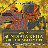 When Sundiata Keita Built the Mali Empire - Ancient History Illustrated Grade 4 | Children's Ancient History