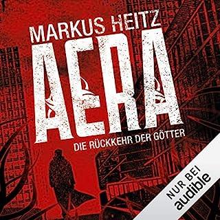 Aera: Die Rückkehr der Götter                   Autor:                                                                                                                                 Markus Heitz                               Sprecher:                                                                                                                                 Uve Teschner                      Spieldauer: 21 Std. und 33 Min.     5.236 Bewertungen     Gesamt 4,4