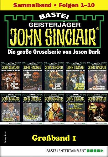 John Sinclair Großband 1: Folgen 1-10 in einem Sammelband