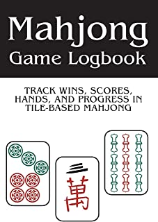 Mahjong Game Logbook: Track Wins, Scores, Hands, and Progress in Tile-Based Mahjong