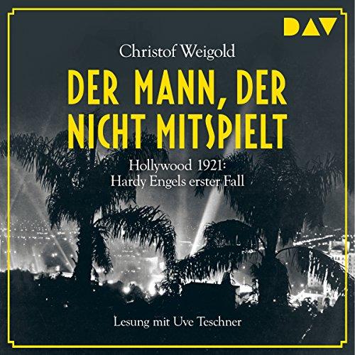Der Mann, der nicht mitspielt - Hollywood 1921 Titelbild