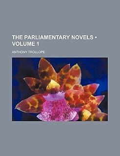 The Parliamentary Novels (Volume 1)