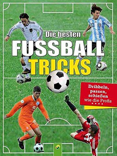 Die besten Fußballtricks: Dribbeln, Passen, Schießen wie die Profis