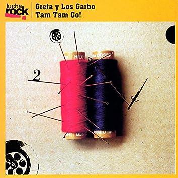 Lucha Rock: Greta y Los Garbo / Tam Tam Go!