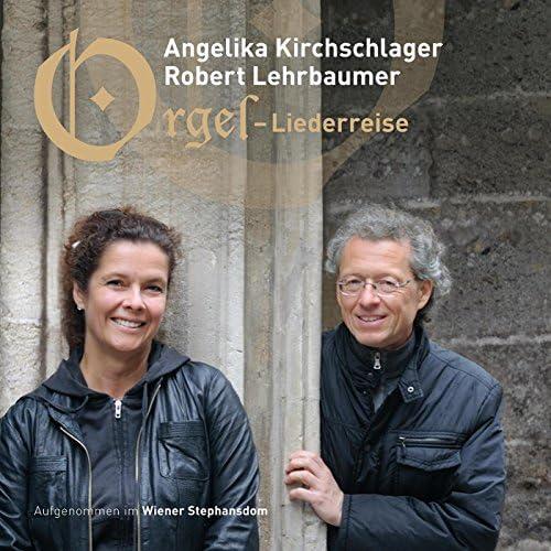 Angelika Kirchschlager & Robert Lehrbaumer