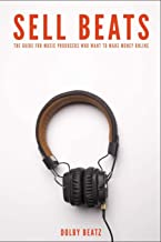 Sell Beats: The guide for music producers who want to make money online