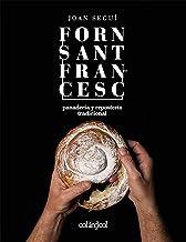 Forn Sant Francesc. Panadería y repostería tradicional: 2 (Cocina de autor)