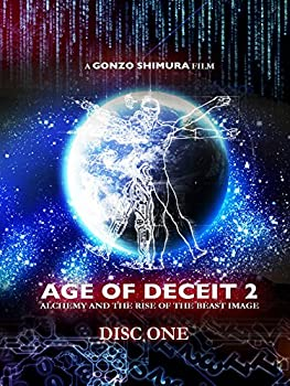AGE OF DECEIT 2  Alchemy and the Rise of the Beast Image  Disc One