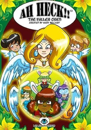 Ah Heck!! The Fallen Ones (Ah Heck!! - The Angel Chronicles) (Volume 4)