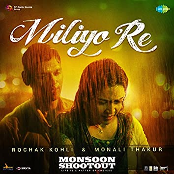 "Miliyo Re (From ""Monsoon Shootout"") - Single"