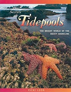 The Secrets of Tidepools: The Bright World of the Rocky Shoreline (Jean-Michel Cousteau Presents)