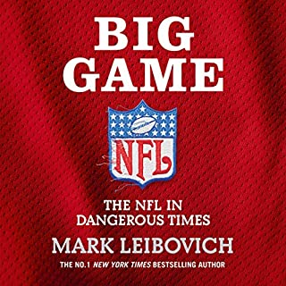 Big Game     The NFL in Dangerous Times              By:                                                                                                                                 Mark Leibovich                               Narrated by:                                                                                                                                 Joe Barrett                      Length: 11 hrs and 36 mins     11 ratings     Overall 4.5