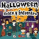 Busca y Encuentra Libro para Niños 2-5 Años: Halloween: Un Divertido Libro de Actividad para Practicar la Observación, la Memoria y la Atención con Tema el Día de Muertos