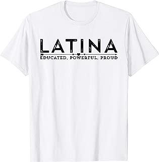Latina Educated, Powerful, Proud Tee Shirt