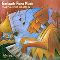 Roslavets: Piano Music by Marc-Andre Hamelin (1997-06-23)