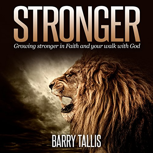 Stronger: Growing Stronger in Faith and Your Walk with God audiobook cover art