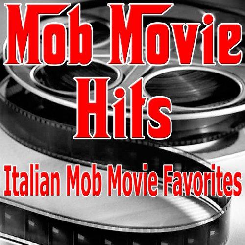 Mob Movie Hits (Italian Mob Movie Favorites)