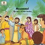 Hosanna! The Story of Palm Sunday (God Loves Me) (God Loves Me Storybooks)