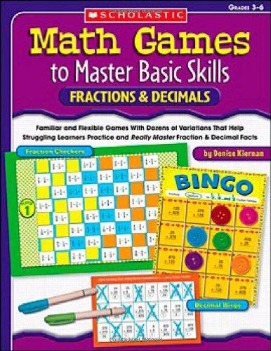 Math Games to Master Basic Skills: Fractions & Decimals, Grades 3-6