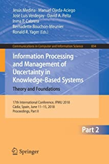 Information Processing and Management of Uncertainty in Knowledge-Based Systems. Theory and Foundations: 17th Internationa...