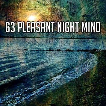 63 Pleasant Night Mind