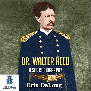 Couverture de Dr. Walter Reed - A Short Biography