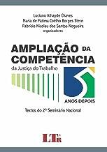 AMPLIACAO DA COMPETENCIA DA JUSTICA DO TRABALHO - 5 ANOS DEPOIS