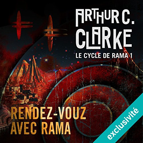 [Livre Audio] Arthur C. Clarke - Rendez-vous avec Rama - T1 [2018] [mp3 64kbps]