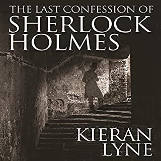 The Last Confession of Sherlock Holmes                   By:                                                                                                                                 Kieran Lyne                               Narrated by:                                                                                                                                 Andrew McGuirk                      Length: 7 hrs and 2 mins     4 ratings     Overall 3.3