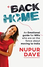 Back Home: An Emotional Guide for NRIs Who Are on the Fence about Moving to India