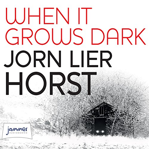 When It Grows Dark Audiobook By Jørn Lier Horst cover art
