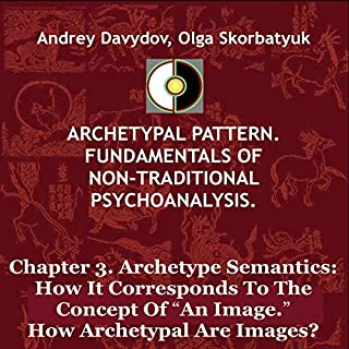"""Archetype Semantics: How It Corresponds to the Concept of """"An Image"""": How Archetypal Are Images? audiobook cover art"""