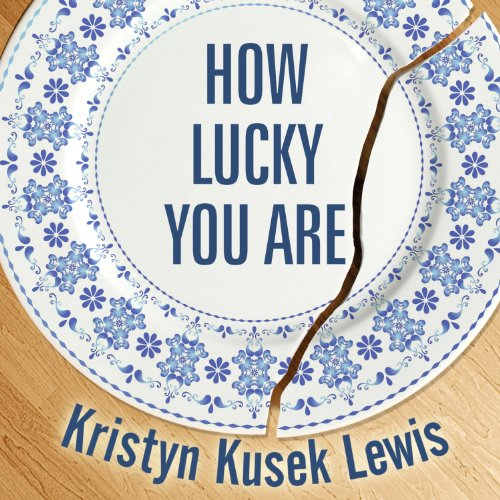 How Lucky You Are audiobook cover art