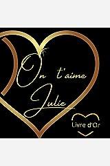 Livre d'or Julie: Prénom Julie Broché