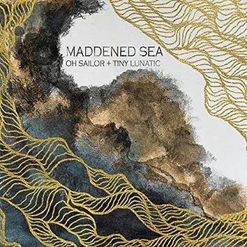 Maddened Sea