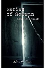 Series of Solemn: and other tales Kindle Edition