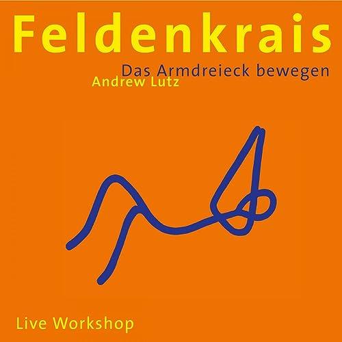 Feldenkrais - Das Armdreieck bewegen (Live Workshop)