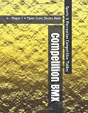Competition BMX 4 - Player / 4 Team Score Sheets Book - Sports & Recreation Competitive Tables