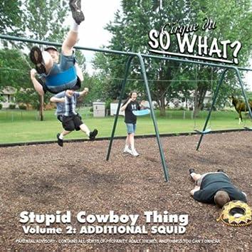 Stupid Cowboy Thing - Volume 2: Additional Squid