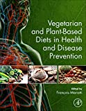 Vegetarian and Plant-Based Diets in Health and Disease Prevention