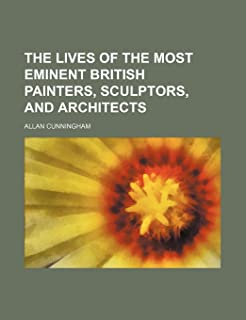 The Lives of the Most Eminent British Painters, Sculptors, and Architects (Volume 2)