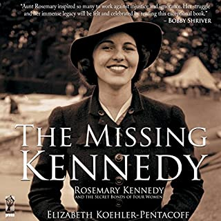 The Missing Kennedy     Rosemary Kennedy and the Secret Bonds of Four Women              By:                                                                                                                                 Elizabeth Koehler-Pentacoff                               Narrated by:                                                                                                                                 Denise Washington Blomberg                      Length: 3 hrs and 43 mins     47 ratings     Overall 3.5