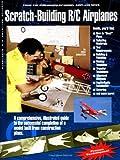Scratch-Building R/C Airplanes
