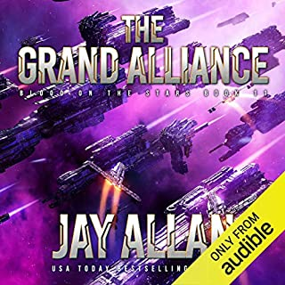 The Grand Alliance     Blood on the Stars, Book 11              By:                                                                                                                                 Jay Allan                               Narrated by:                                                                                                                                 Jeffrey Kafer                      Length: 10 hrs and 30 mins     13 ratings     Overall 4.9