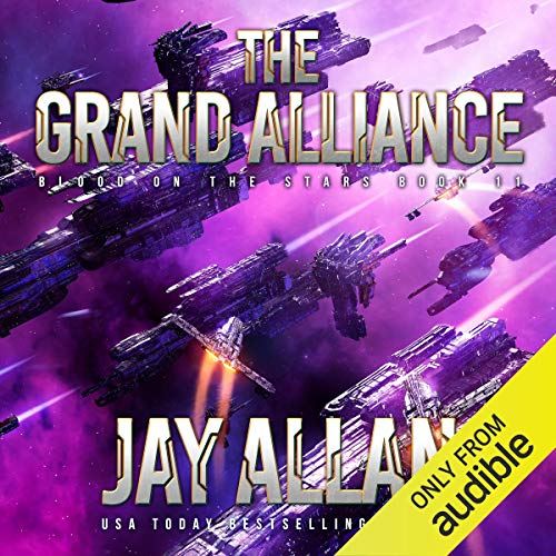 The Grand Alliance     Blood on the Stars, Book 11              By:                                                                                                                                 Jay Allan                               Narrated by:                                                                                                                                 Jeffrey Kafer                      Length: 10 hrs and 30 mins     195 ratings     Overall 4.7