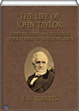 The Life of John Taylor: Third President of the Church of Jesus Christ of Latter-day Saints